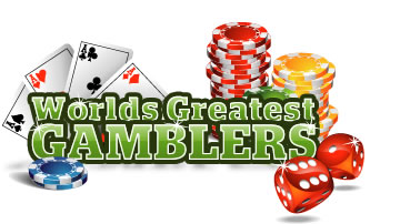 The Worlds Greatest Gamblers